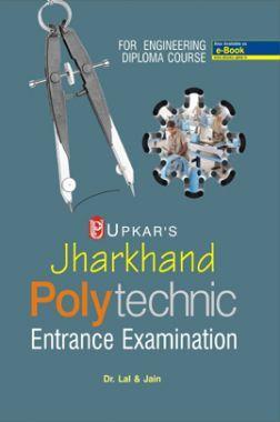 Jharkhand Polytechnic Entrance Examination Revised Edition