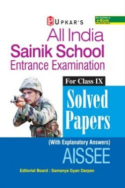 All India Sainik School Entrance Examination Solved Papers (For Class-IX)