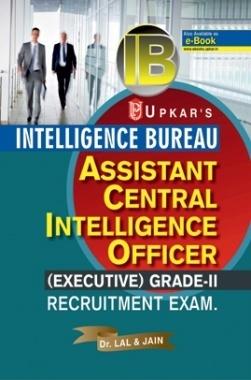 Intelligence Bureau Assistant Central Intelligence Officer ( Executive ) Grade II