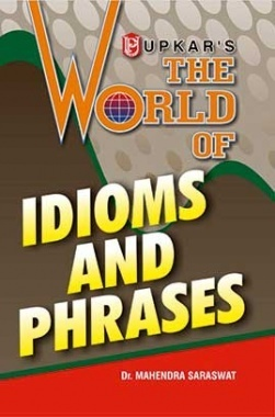 The World of Idioms and Phrases