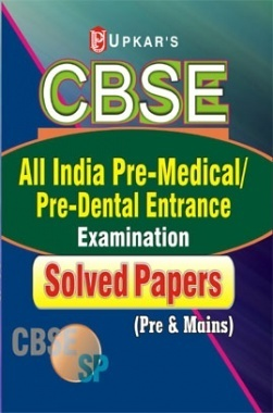 CBSE All India Pre-Medical / Pre-Dental Entrance Examination Solved Papers