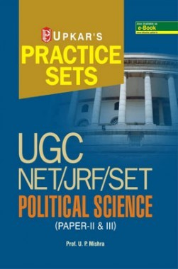 Practice Sets UGC NET /JRF /SET Political Science Paper- II & III