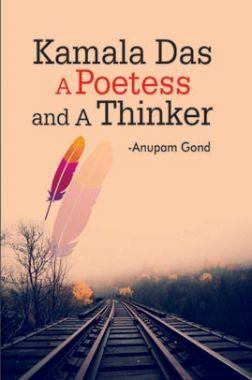 Kamala Das: A Poetess and A Thinker