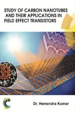 Study Of Carbon Nanotubes And Their Applications In Field Effect Transistors