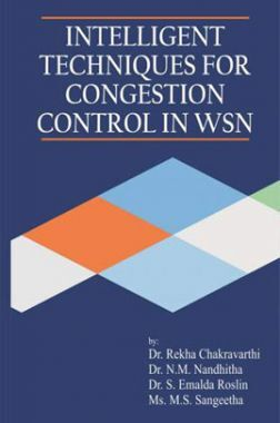 Monograph On Intelligent Techniques For Congestion Control In Wsn