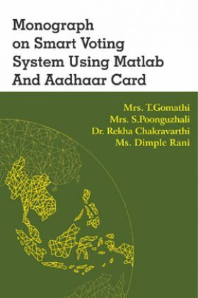 Monograph On Smart Voting System Using Matlab And Aadhaar Card