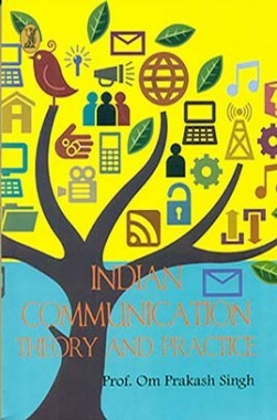 Indian Communication : Theory and Practice