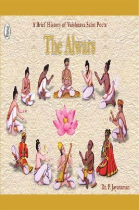 A Brief History of Vaishnava Saint Poets : The Alwars