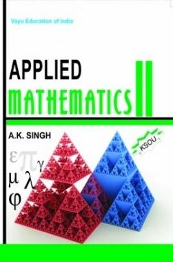Applied Mathematics-II By Dr. A.K. Singh