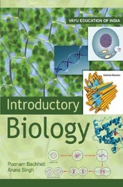 Introductory Biology By Poonam Bachheti and Aruna Singh
