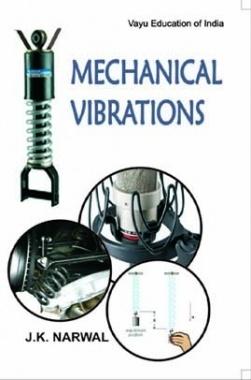 Mechanical Vibrations By J.K. Narwal
