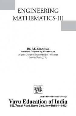 Engineering Mathematics-III Dr. P.K. Shirvastava