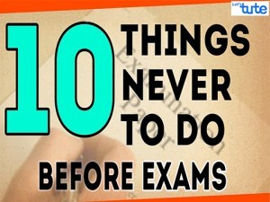 10 Things You Should Never Do Before Exams Video by Lets Tute