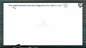 3D Geometry - The Angle Between Any Two Diagonals Of A Cube-I (Session 3 & 4)