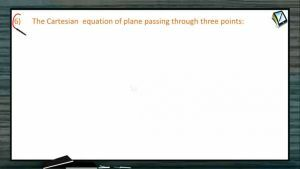 3D Geometry - The Equation Of The Planes-III (Session 7 & 8)