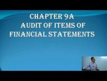 Audit And Assurance - Audit Of Items Of Financial Statements Chapter-IXA Part I Video by Revantasuntech