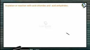 Alcohols, Phenols And Ethers - Acylation Or Reaction With Acid Chlorides And Acid Anhydrides (Session 5)