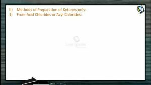 Aldehydes And Ketones - Methods Of Preparation Of Ketones Only (Session 3)