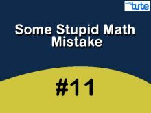 Some Stupid Math Mistake - Algebraic Equations Video by Lets Tute