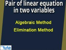 Pair Of Linear Equations In Two Variables - Algebraic Method - Elimination Method Video By Lets Tute