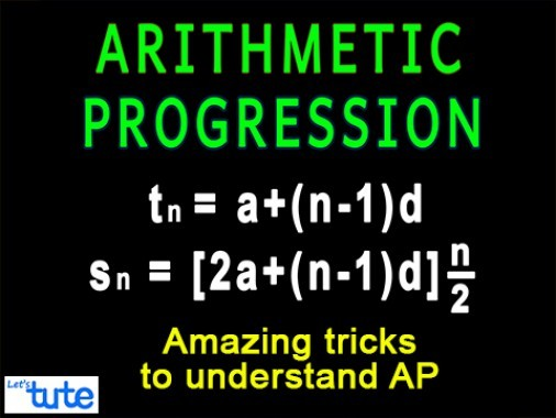 Class 10 Mathematics - Amazing Tricks To Understand Arithmetic Progression Formulae Video by Lets Tute