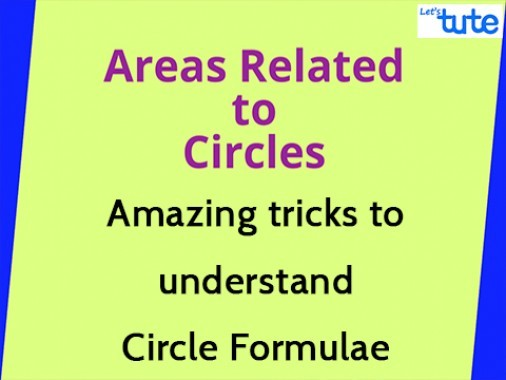 Class 10 Mathematics - Amazing Tricks To Understand Circle Formulae Video by Lets Tute