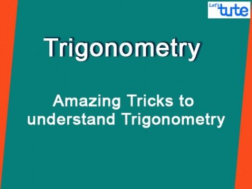 Class 10 Mathematics - Amazing Tricks To Understand Trigonometry Video by Lets Tute