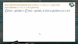 Area Under Curves - Area Bounded Between Two Curves (Session 1)