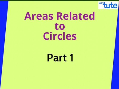 Class 10 Mathematics - Areas Related To A Circle Part 1 Video by Lets Tute
