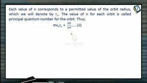 Atomic Physics - Bohrs Model-II (Session 6, 7 & 8)