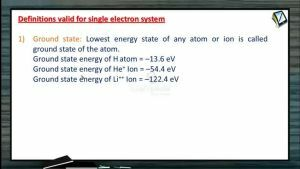Atomic Physics - Definitions Valid For Single Electron System (Session 6, 7 & 8)