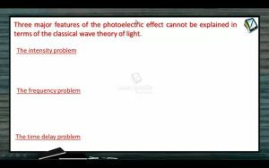 Atomic Physics - Major Features Of Photoelectric Effect (Session 1, 2 & 3)