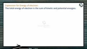 Atomic Structure - Expression For Energy Of Electron (Session 5 & 6)