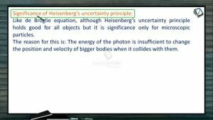 Atomic Structure - Significance Of Heisenbergs Uncertainty Principle (Session 7)