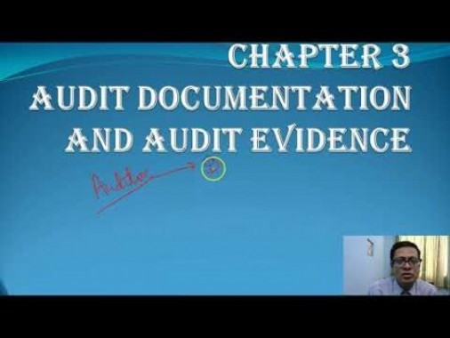 Audit And Assurance - Audit Documentation And Audit Evidence Chapter-III Part I Video by Revantasuntech