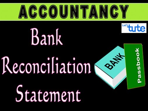 Class 11 Accountancy - Bank Reconciliation Statement Video by Let's Tute