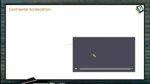Circular Motion - Centripetal Acceleration (Session 2)