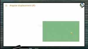 Circular Motion - Variables Of Circular Motion-Angular Displacement (Session 1)