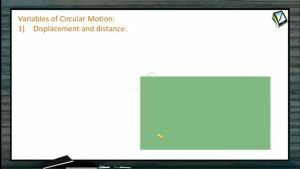 Circular Motion - Variables Of Circular Motion-Displacement And Distance (Session 1)