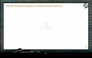 Collision - Transfer Of Kinetic Energy In A Head On Elastic Collision (Session 1 & 2)