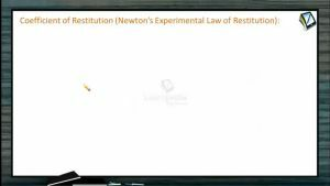 Collision - Coefficient Of Restitution (Session 1 & 2)