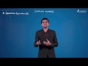 Complex Number - Geometrical Applications-II Video By Plancess