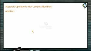 Complex Numbers - Algebra In Complex Numbers 1 (Session 2)
