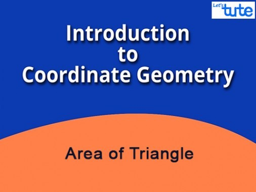 Class 10 Mathematics - Coordinate Geometry - Area of Triangle Video by Lets Tute