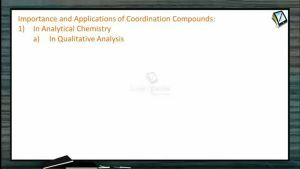 Coordination Compounds - Importance And Applications Of Coordination Compounds I (Session 8)