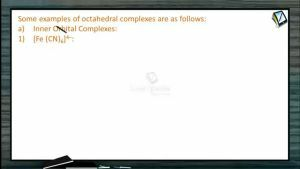 Coordination Compounds - Some Examples Of Octahedral Complexes (Session 6)