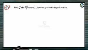 Definite Integrals - Class Exercise-II (Session 6)
