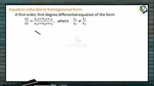 Differential Equations - Reducible To Homogeneous Form (Session 3)