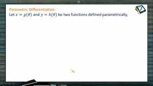 Differentiation - Parametric Differentiation (Session 2 & 3)