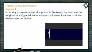 Friction - Examples For Friction Is A Cause Of Motion (Session 1)